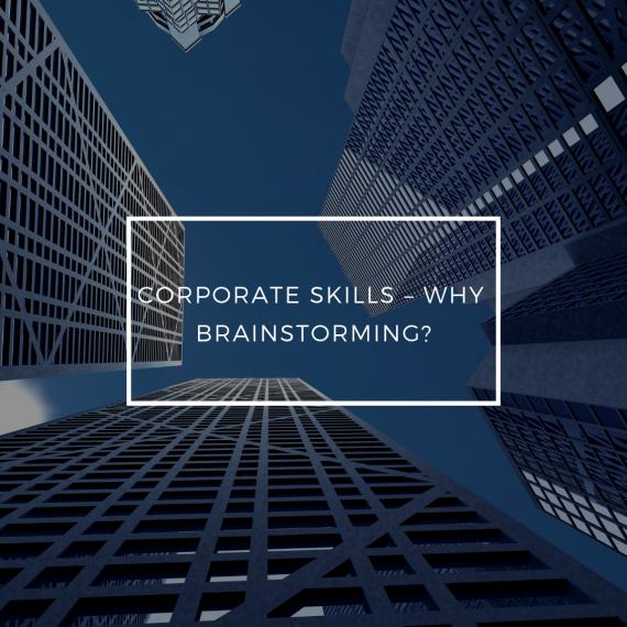 Corporate Skills – Why Brainstorming?