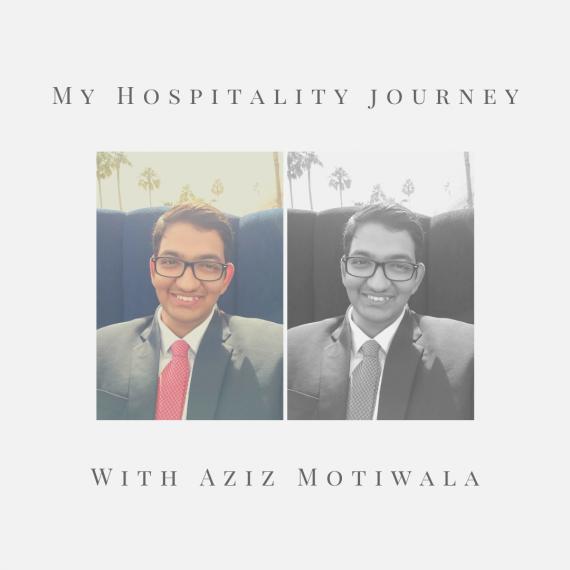 My Hospitality Journey – Aziz Motiwala