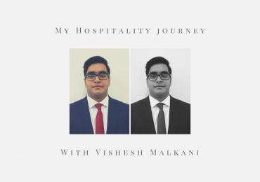 My Hospitality Journey – Vishesh Malkani